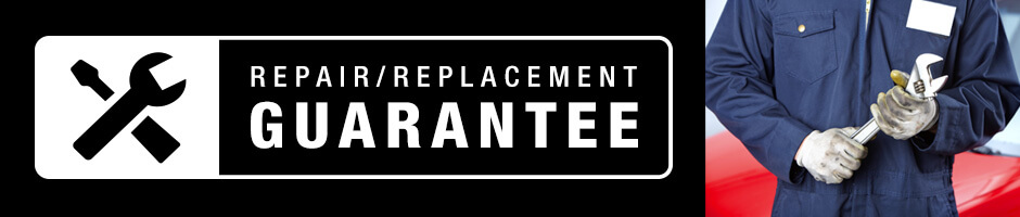 REPAIR/REPLACEMENT GUARANTEE